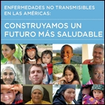 Enfermedades no transmisibles en las Américas. Construyamos un futuro más saludable. OPS 2011