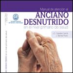 Manual de atención al anciano desnutrido en el nivel primario de salud 2011
