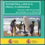 Guía de actividad física y salud en la infancia y la adolescencia. 2007