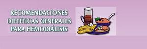 Recomendaciones dietéticas generales para Hemodiálisis