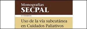 Monografía Uso de la vía subcutánea en cuidados paliativos SECPAL. 2013