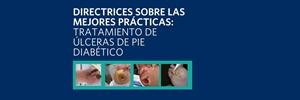 Directrices sobre las mejores prácticas: tratamiento de úlceras de pie diabético – Wounds International – 2013