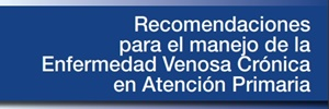 Recomendaciones para el manejo de la Enfermedad Venosa Crónica en Atención Primaria – SEMERGEN 2015