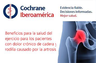 Beneficios para la salud del ejercicio para los pacientes con dolor crónico de cadera y rodilla causado por la artrosis. Revisión Sistemática Cochrane Library 2018