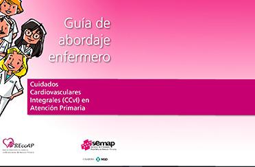 Guía abordaje Enfermero. Cuidados Cardiovasculares Integrales en Atención Primaria. RECCAP. 2009